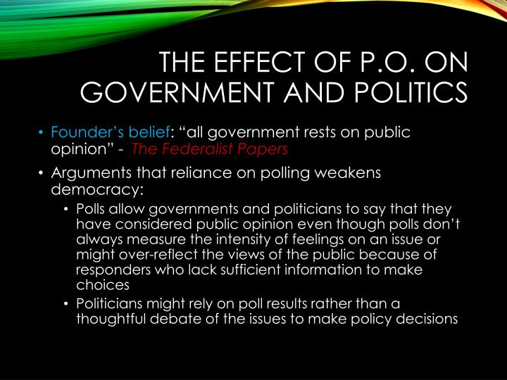 The Effect of P.O. on Government and Politics