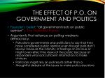 the effect of p o on government and politics