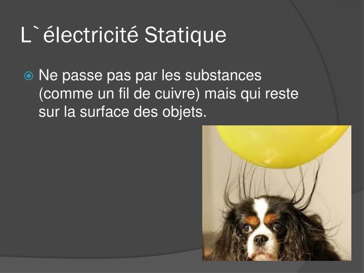 Ppt l lectricit powerpoint presentation id 1875249 - Enlever l electricite statique d un vetement ...
