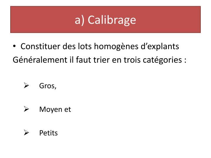 a) Calibrage