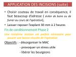application des incisions suite