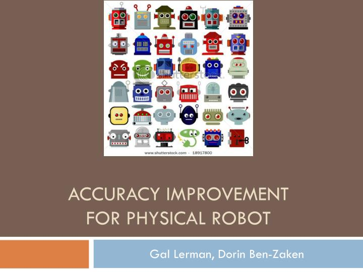 Accuracy improvement for physical robot