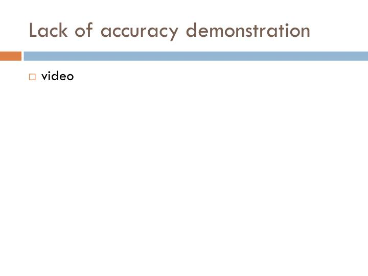Lack of accuracy demonstration
