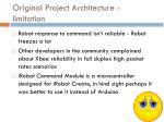 original project architecture limitation
