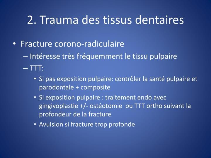 2. Trauma des tissus dentaires