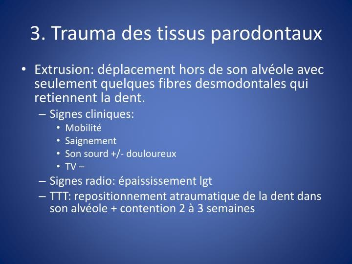 3. Trauma des tissus parodontaux