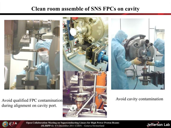Clean room assemble of SNS FPCs on cavity