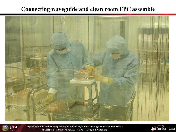 Connecting waveguide and clean room FPC assemble