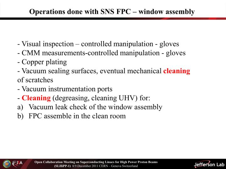 Operations done with SNS FPC – window assembly