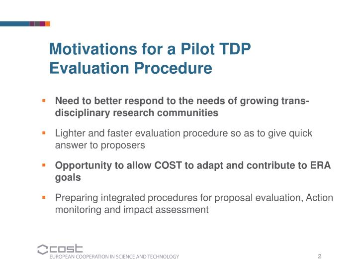 Motivations for a Pilot TDP Evaluation Procedure