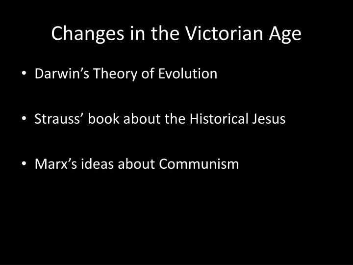 Changes in the Victorian Age