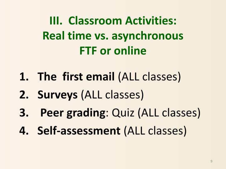III.  Classroom
