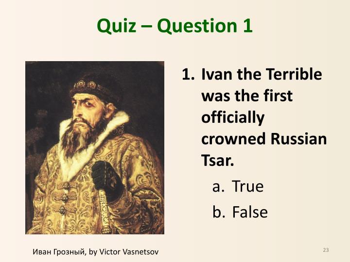 Quiz – Question 1