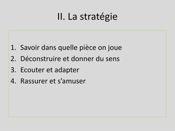 II. La stratégie