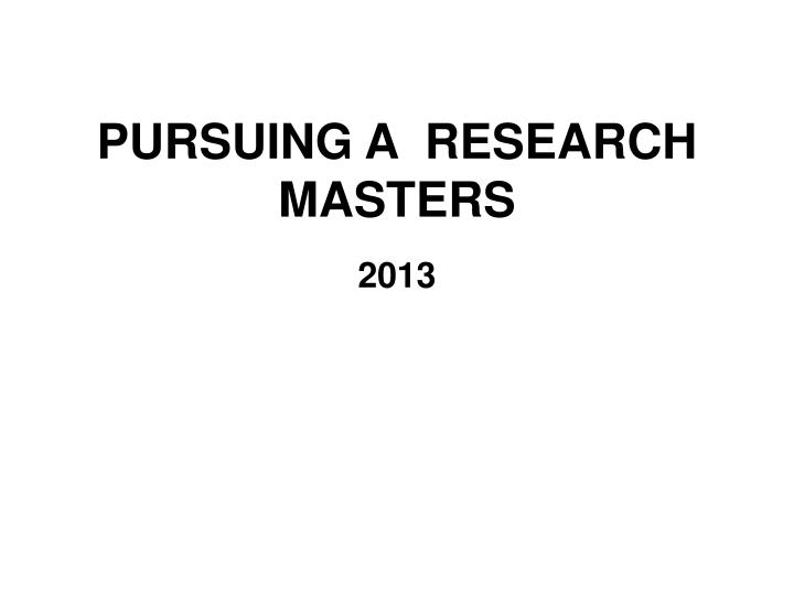 Pursuing a research masters