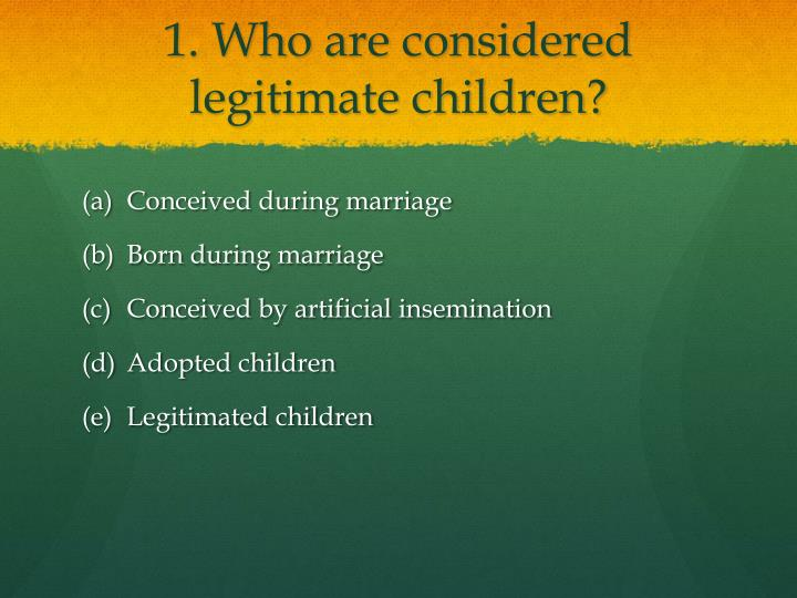 1. Who are considered legitimate children?
