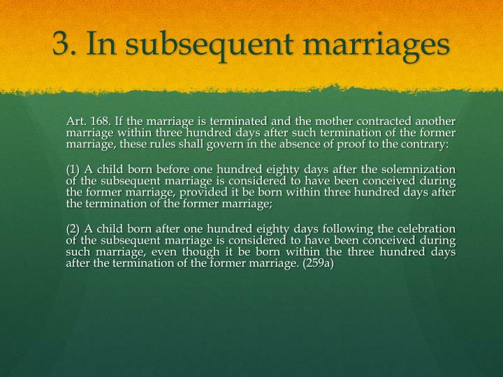 3. In subsequent marriages