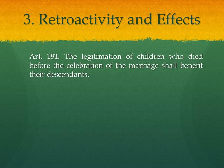 3. Retroactivity and Effects