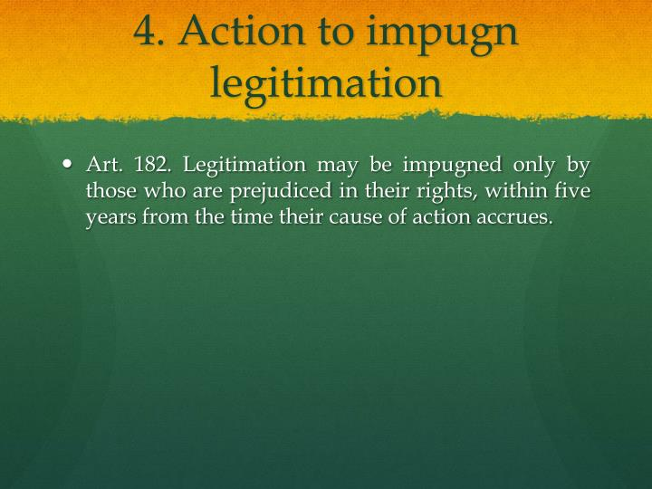 4. Action to impugn