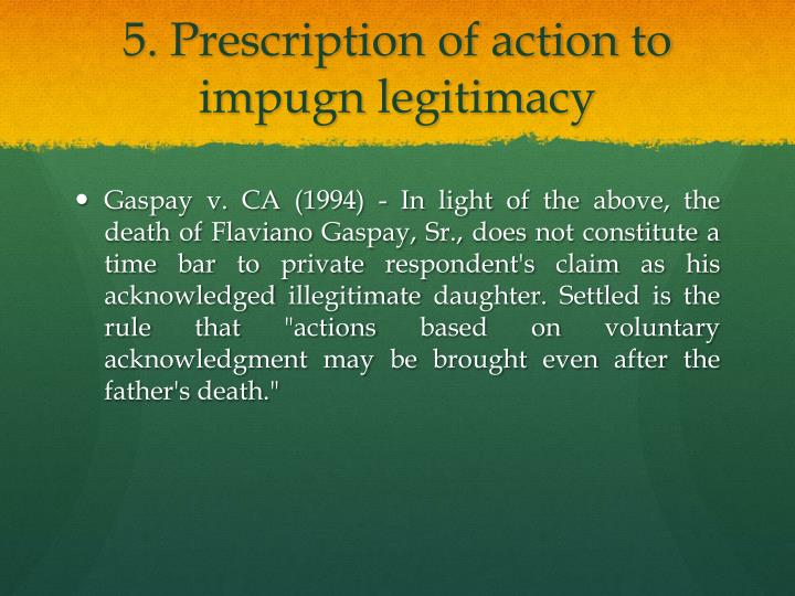 5. Prescription of action to impugn legitimacy