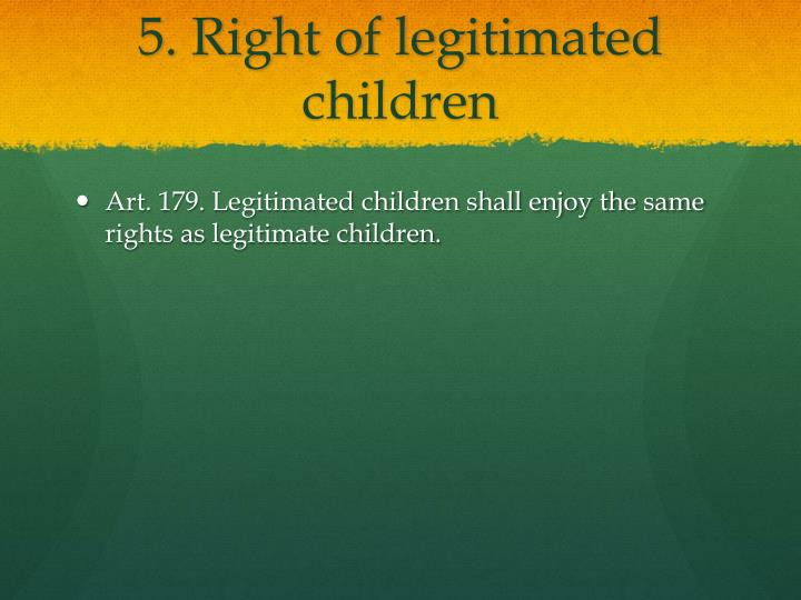 5. Right of legitimated children