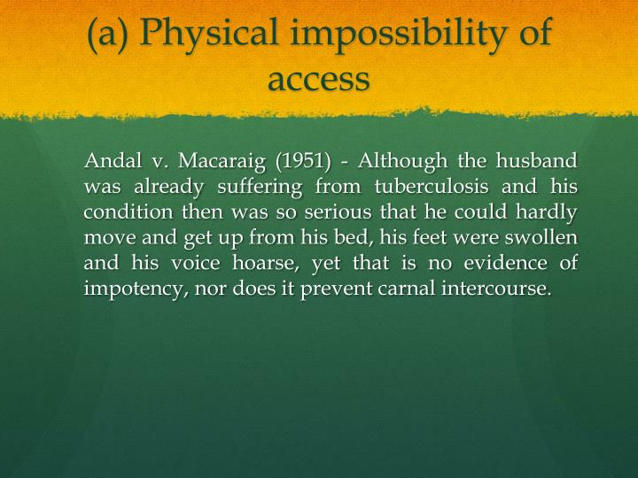 (a) Physical impossibility of access