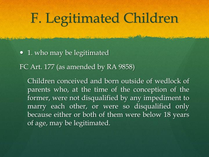 F. Legitimated Children