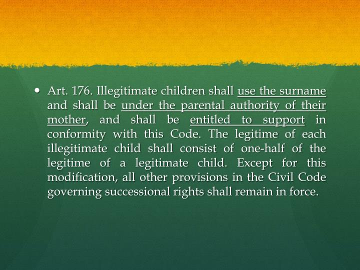 Art. 176. Illegitimate children shall