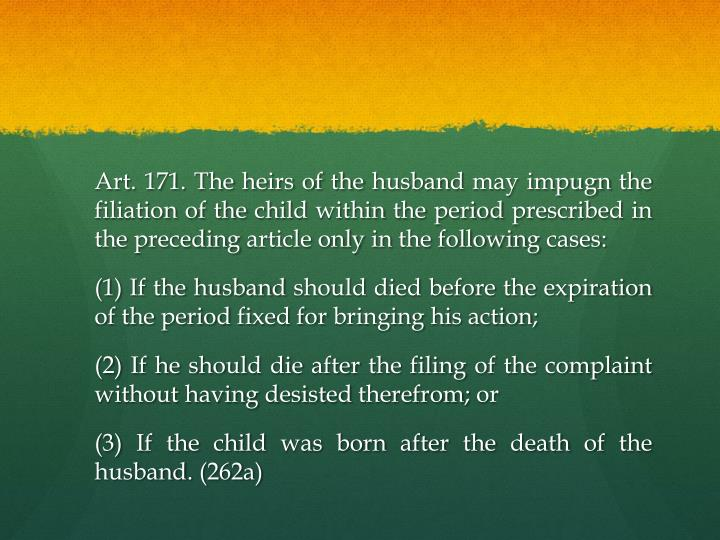 Art. 171. The heirs of the husband may impugn the