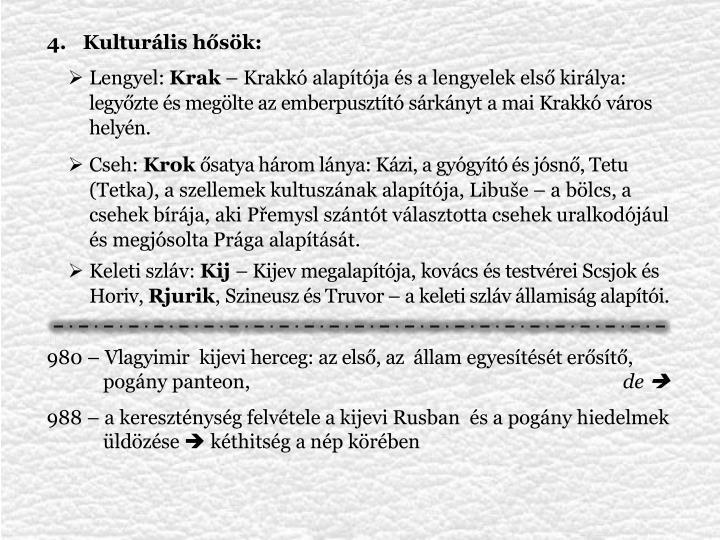 Kulturális hősök: