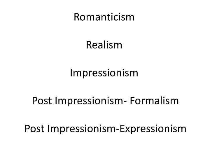 impressionism post impressionism realism See quora responses below for excellent summaries of the historic movements of realism and impressionism in painting modern uses of these terms tend to refer mostly.