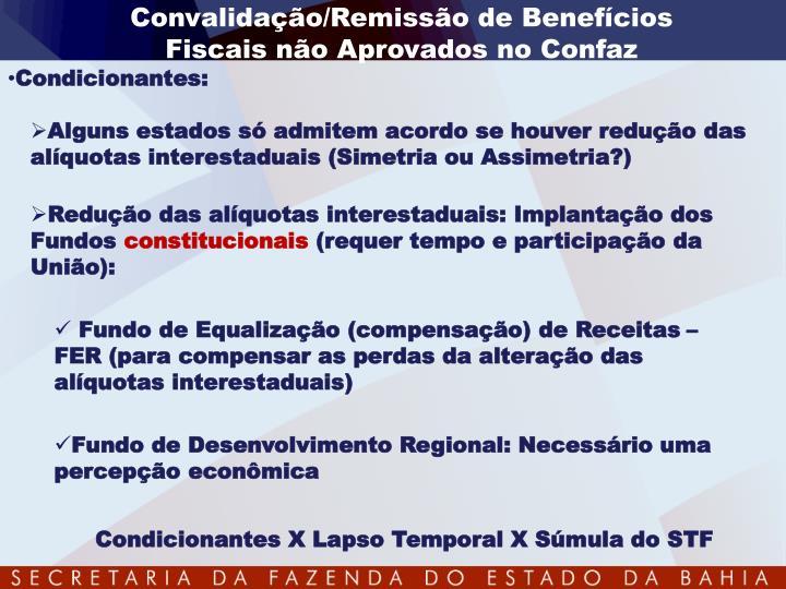 Convalidação/Remissão de Benefícios Fiscais não Aprovados no