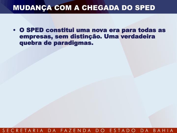 MUDANÇA COM A CHEGADA DO SPED