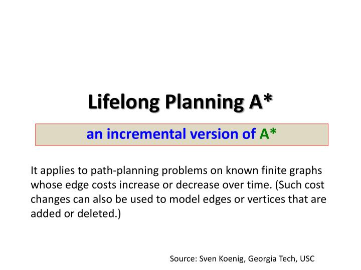 Lifelong planning a