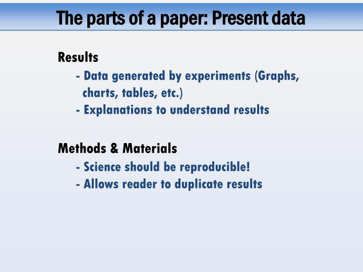 The parts of a paper: Present data