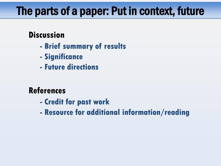 The parts of a paper: Put in context, future