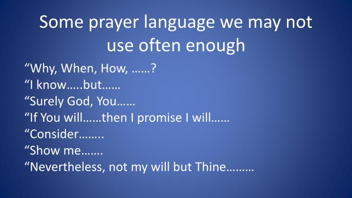 Some prayer language we may not