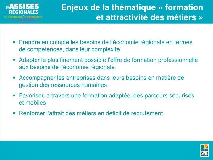 Enjeux de la thématique «formation et attractivité des métiers»