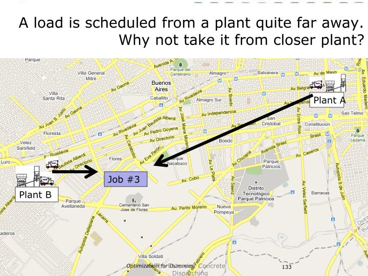 A load is scheduled from a plant quite far away.