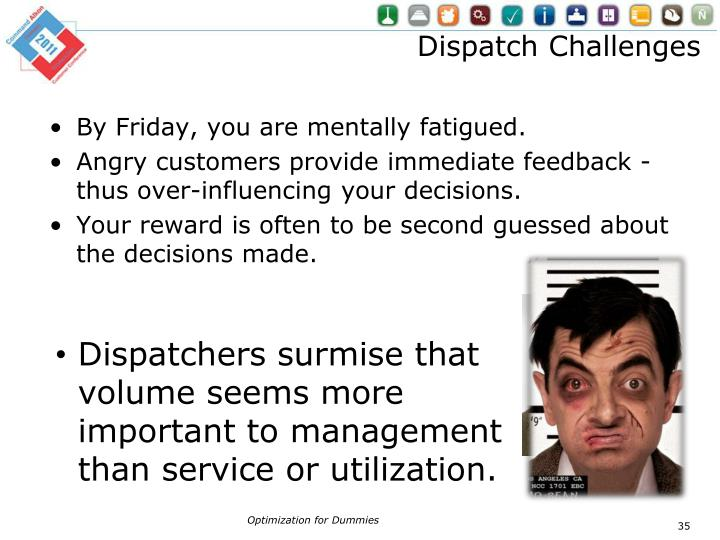 Dispatch Challenges