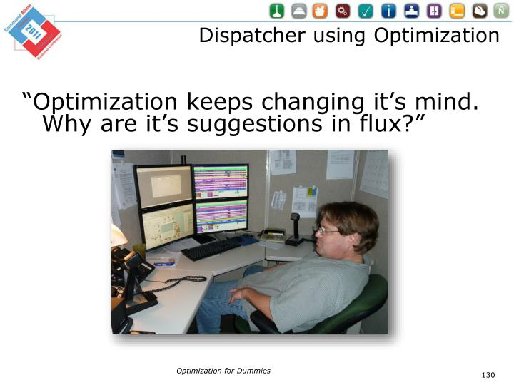Dispatcher using Optimization