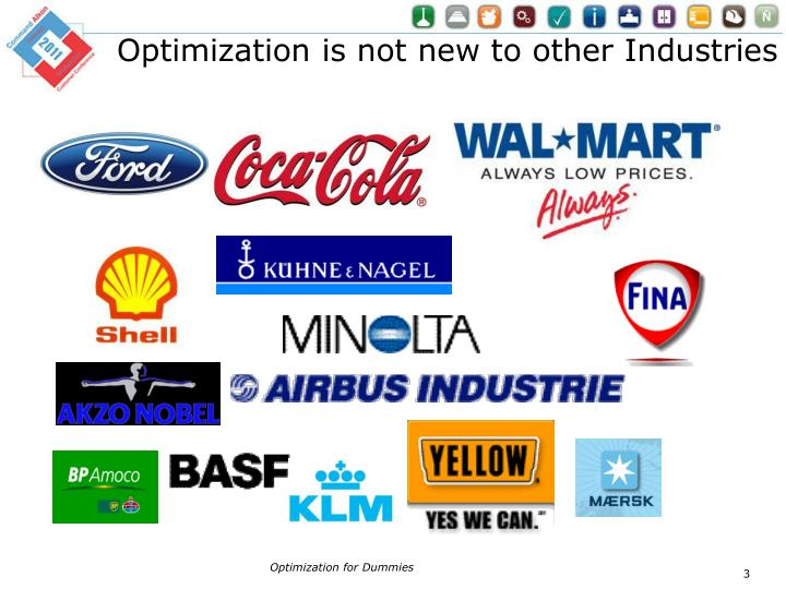 Optimization is not new to other Industries