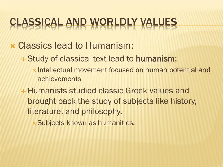 Classics lead to Humanism: