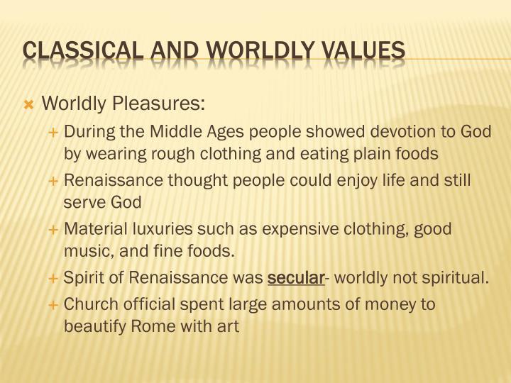 Worldly Pleasures: