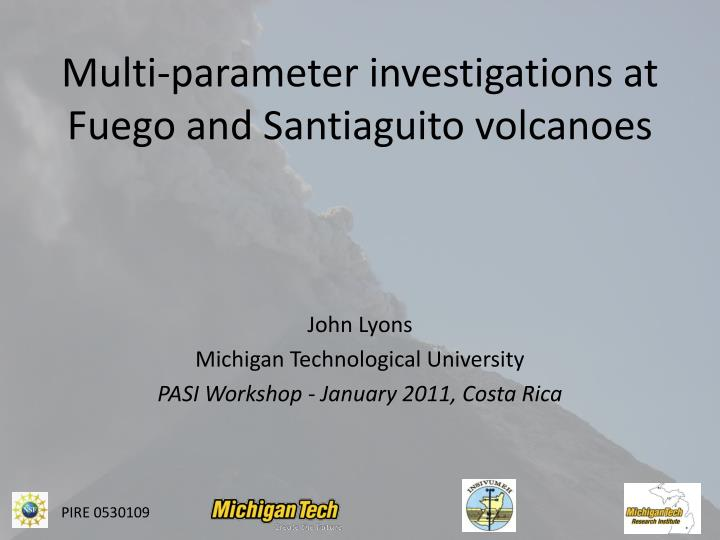 Multi parameter investigations at fuego and santiaguito volcanoes