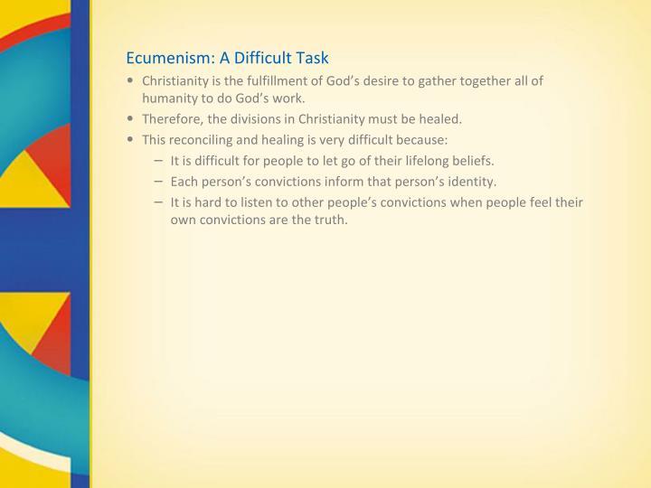 Ecumenism: A Difficult Task