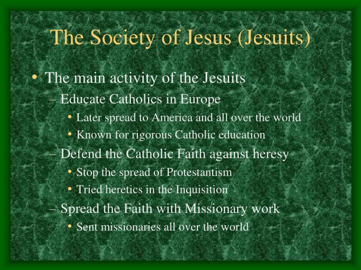The Society of Jesus (Jesuits)