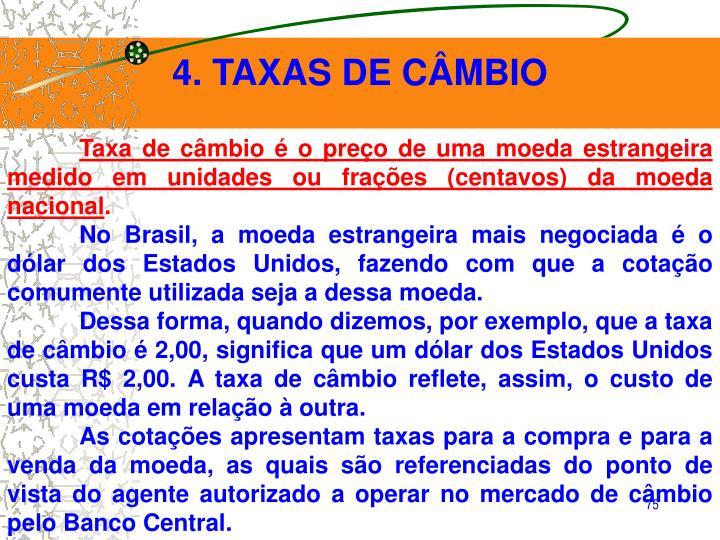 4. TAXAS DE CÂMBIO