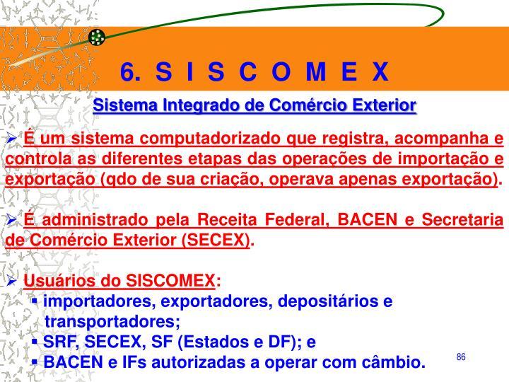 6.  S  I  S  C  O  M  E  X