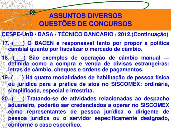 CESPE-UnB / BASA / TÉCNICO BANCÁRIO / 2012.(Continuação)